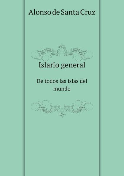 лучшая цена A.de Santa Cruz Islario general. De todos las islas del mundo