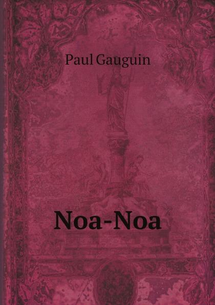 Paul Gauguin Noa-Noa цена