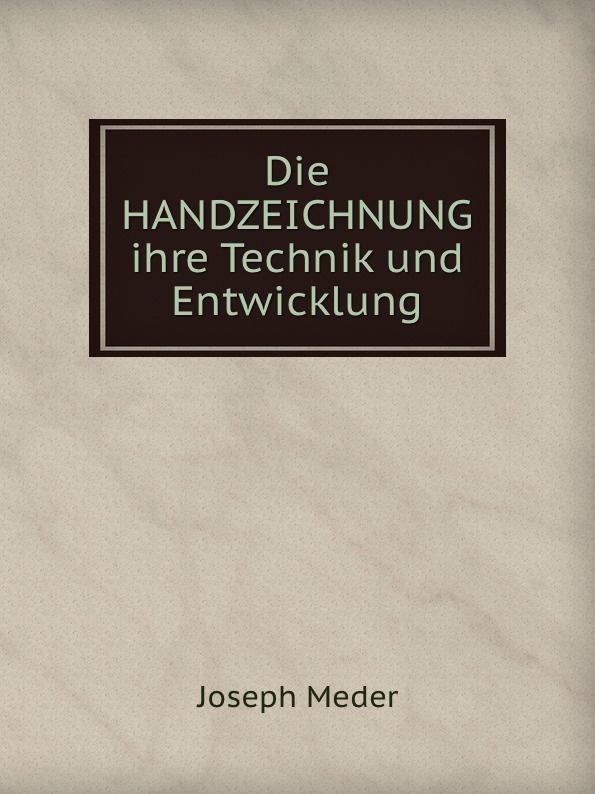 J. Meder Die Handzeichnung ihre Technik und Entwicklung
