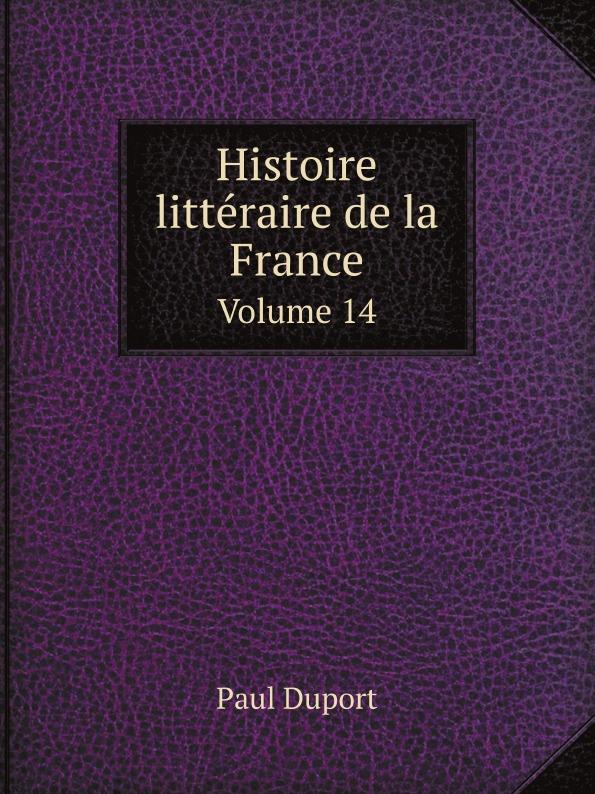P. Duport Histoire litteraire de la France. Volume 14