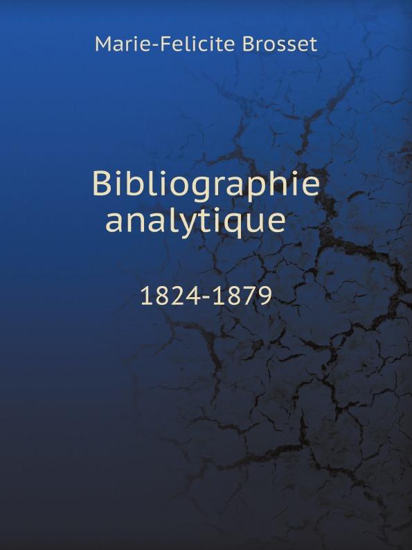 купить Marie-Felicite Brosset Bibliographie analytique 1824-1879 по цене 977 рублей