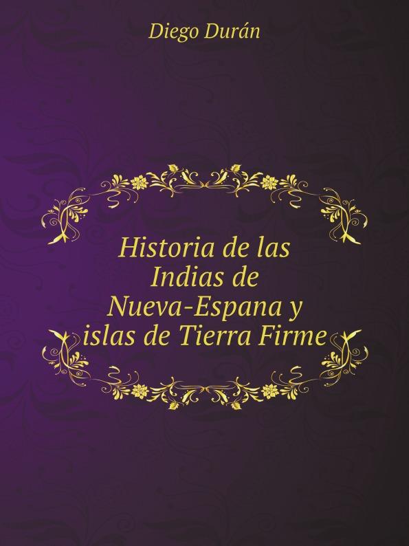 лучшая цена Diego Durán, José Fernando Ramírez, Gumesindo Mendoza Historia de las Indias de Nueva-Espana y islas de Tierra Firme