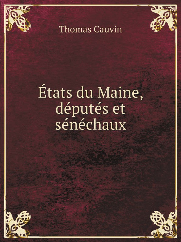 лучшая цена Thomas Cauvin Etats du Maine, deputes et senechaux