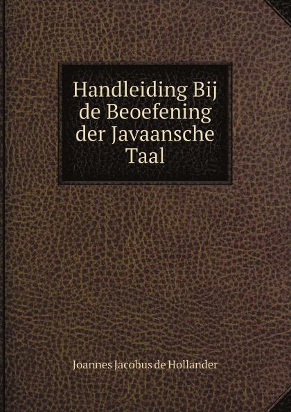 Joannes Jacobus de Hollander Handleiding Bij de Beoefening der Javaansche Taal de russische taal