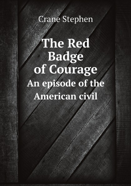 The Red Badge of Courage. An episode of the American civil