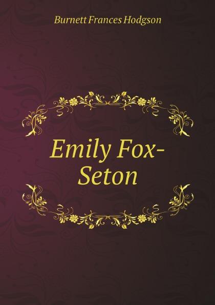 Burnett Frances Hodgson Emily Fox-Seton burnett frances hodgson the shuttle