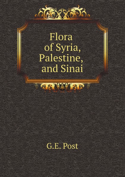 G.E. Post Flora of Syria, Palestine, and Sinai afc asian cup 2019 syria palestine