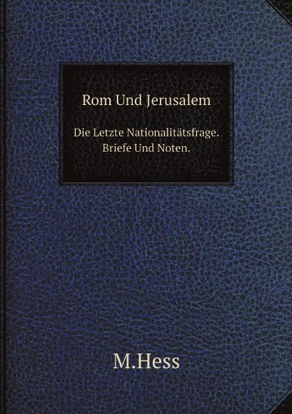 M.Hess Rom Und Jerusalem. Die Letzte Nationalitatsfrage.Briefe Und Noten