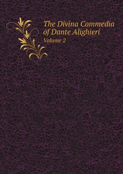 Фото - Dante Alighieri The Divina Commedia of Dante Alighieri. Volume 2 dante alighieri dante alighieri t 3