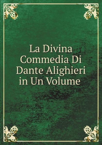 Фото - Dante Alighieri La Divina Commedia Di Dante Alighieri in Un Volume dante alighieri dante alighieri t 3