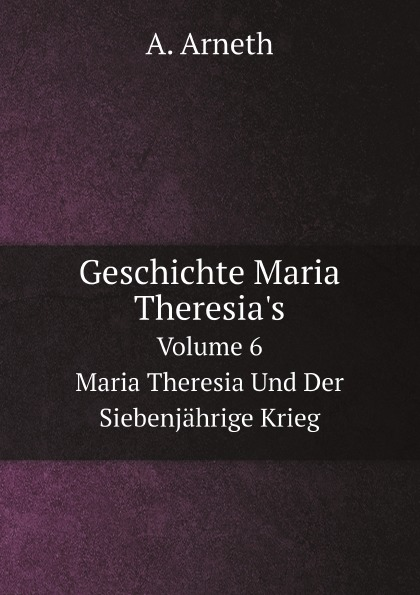 A. Arneth Geschichte Maria Theresia.s. Band 6 Maria Theresia Und Der Siebenjahrige Krieg 6 speed cable band switch 25f