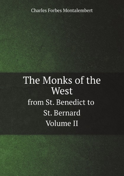 Ch. Forbes Montalembert The Monks of the West. from St. Benedict to St. Bernard. Volume II 433mhz 868mhz wireless water leakage sensor compatible with tcp ip gsm alarm system st vgt st iiib st v and st iv alarm