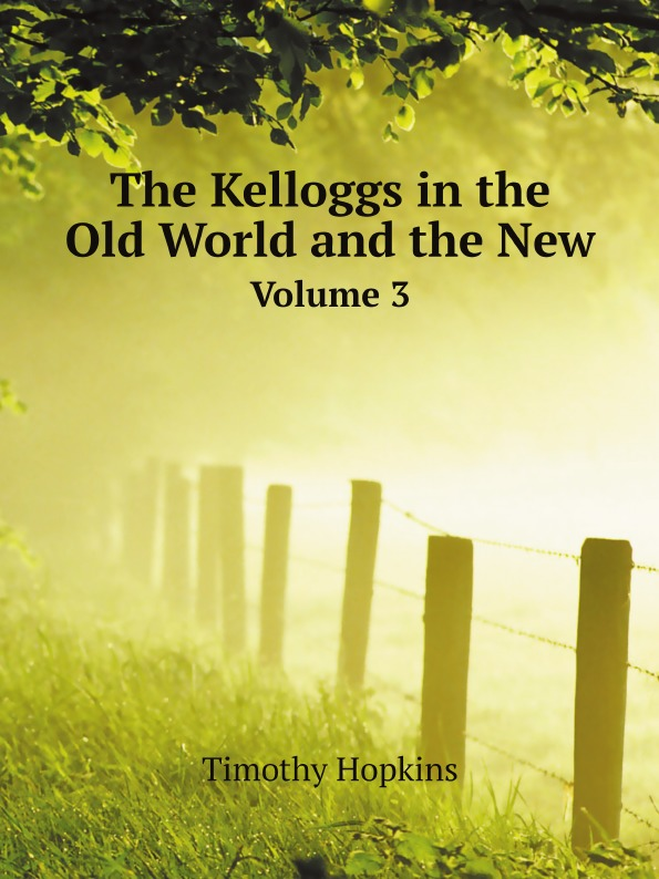 Timothy Hopkins The Kelloggs in the Old World and the New. Volume 3 world press photo next 02