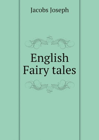 Joseph Jacobs English Fairy tales jacobs j english fairy tales