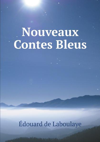 Edouard Laboulaye Nouveaux Contes Bleus mademoiselle fifi nouveaux contes