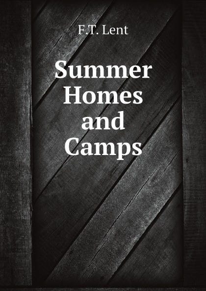 F.T. Lent Summer Homes and Camps