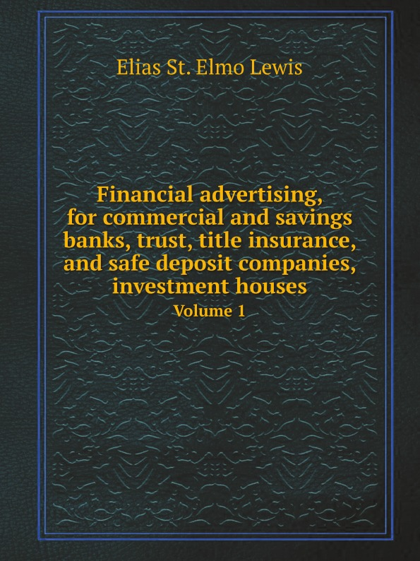 E.St. E. Lewis Financial advertising, for commercial and savings banks, trust, title insurance, and safe deposit companies, investment houses. Volume 1 jordan d lewis trusted partners how companies build mutual trust and win together
