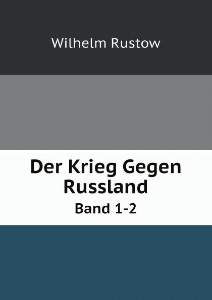 Wilhelm Rustow Der Krieg Gegen Russland. Band 1-2