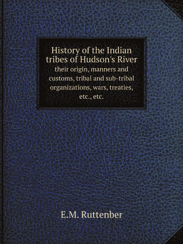 E.M. Ruttenber History of the Indian tribes of Hudson.s River. their origin, manners and customs, tribal and sub-tribal organizations, wars, treaties, etc., etc. lace up front tribal swimsuit