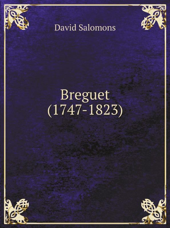 David Salomons Breguet (1747-1823) часы breguet