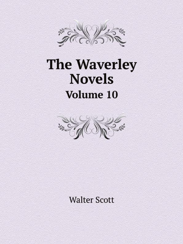 Scott Walter The Waverley Novels. Volume 10 scott w my aunt margaret s mirror