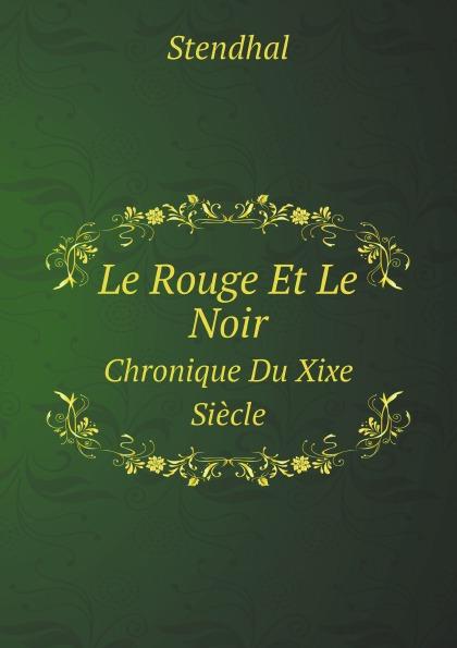 Stendhal Le Rouge Et Le Noir. Chronique Du Xixe Siecle недорго, оригинальная цена