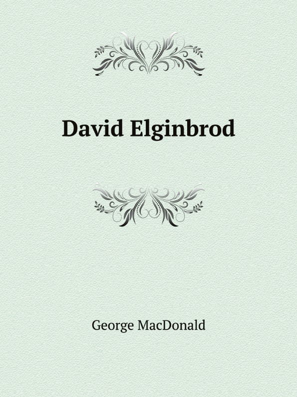 MacDonald George David Elginbrod george macdonald david elginbrod