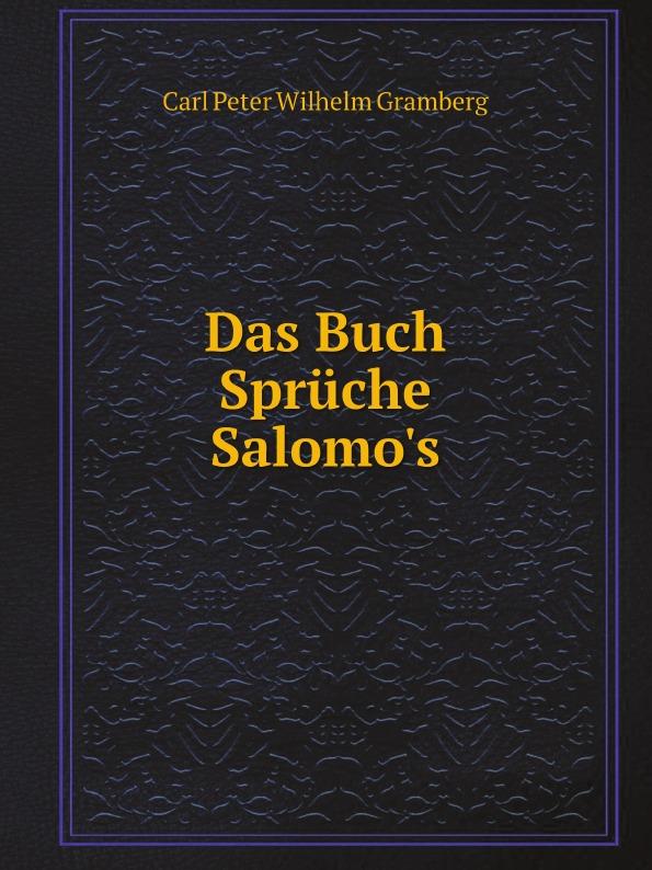 Carl Peter Wilhelm Gramberg Das Buch Spruche Salomo.s