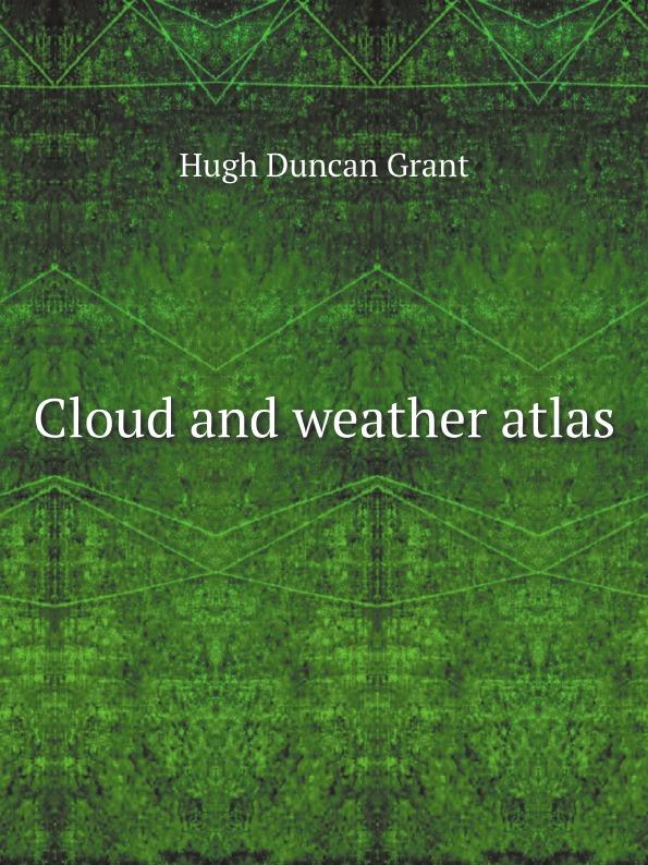 Hugh Duncan Grant Cloud and weather atlas