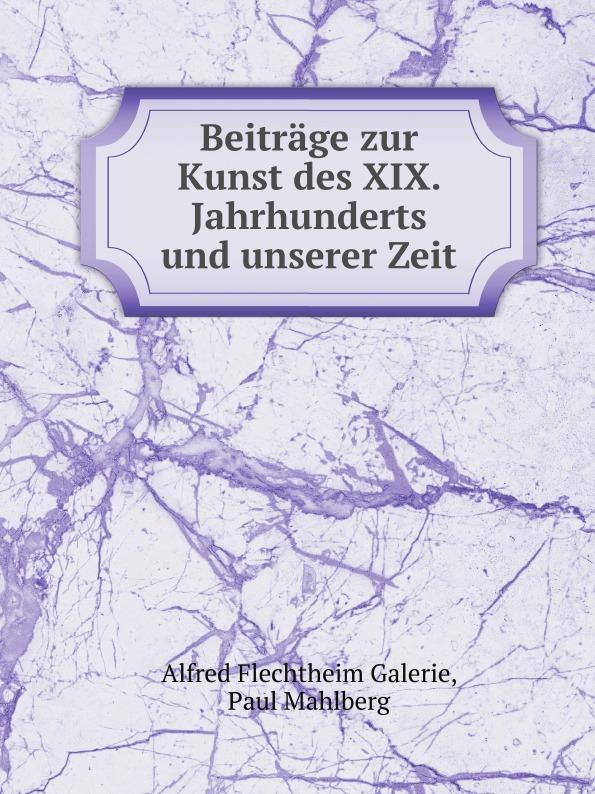 A.F. Galerie, Paul Mahlberg Beitrage zur Kunst des XIX. Jahrhunderts und unserer Zeit galerie junge kunst