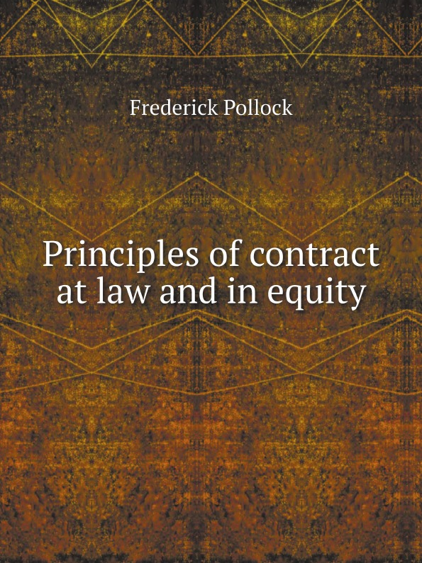 Frederick Pollock Principles of contract at law and in equity rapalje stewart a treatise on the law of larceny and kindred offenses