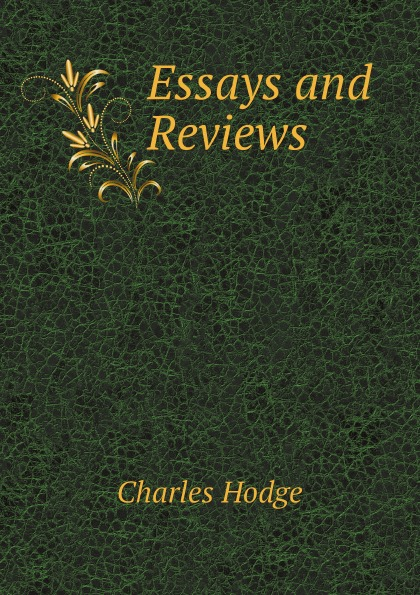 Charles Hodge Essays and Reviews