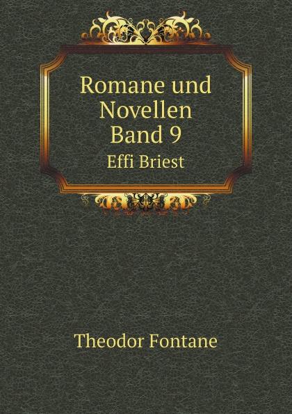 Theodor Fontane Romane und Novellen Band 9. Effi Briest