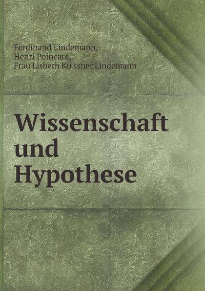 Ferdinand Lindemann, Henri Poincaré, F.L. Lindemann Wissenschaft und Hypothese lindemann