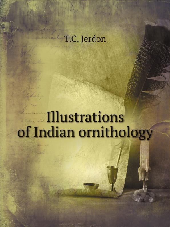 T.C. Jerdon Illustrations of Indian ornithology
