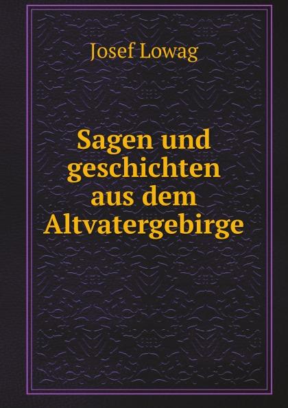 J. Lowag Sagen und geschichten aus dem Altvatergebirge