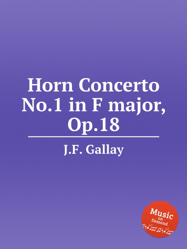J.F. Gallay Horn Concerto No.1 in F major, Op.18 цена