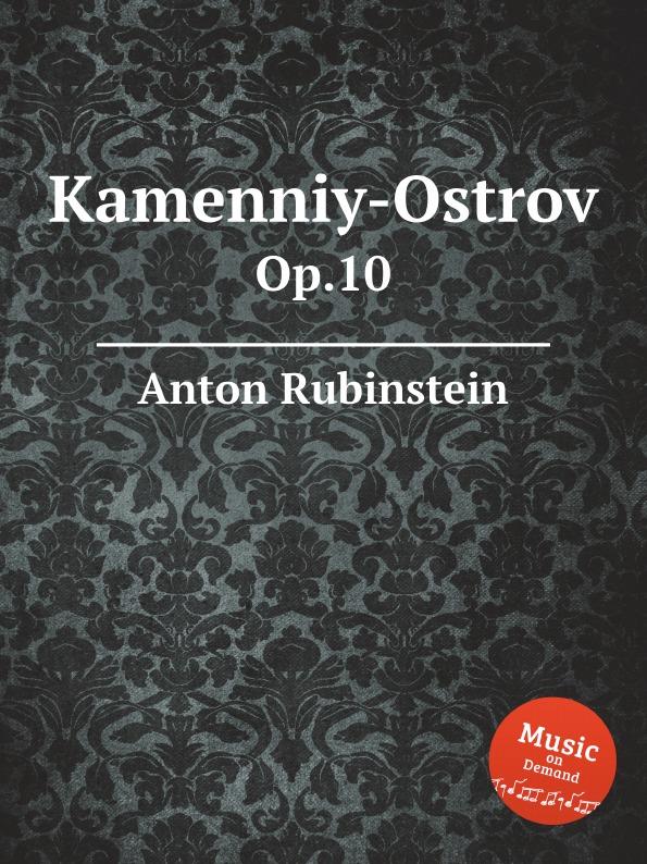 A. Rubinstein Kamenniy-Ostrov. Op.10 a rubinstein antonius and cleopatre op 116
