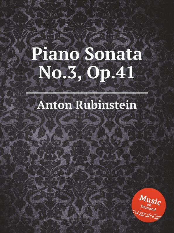 A. Rubinstein Piano Sonata No.3, Op.41 bernhard vogel anton rubinstein