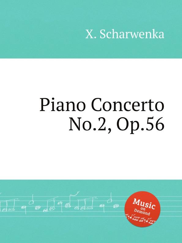 X. Scharwenka Piano Concerto No.2, Op.56 x scharwenka 2 piano pieces op 22