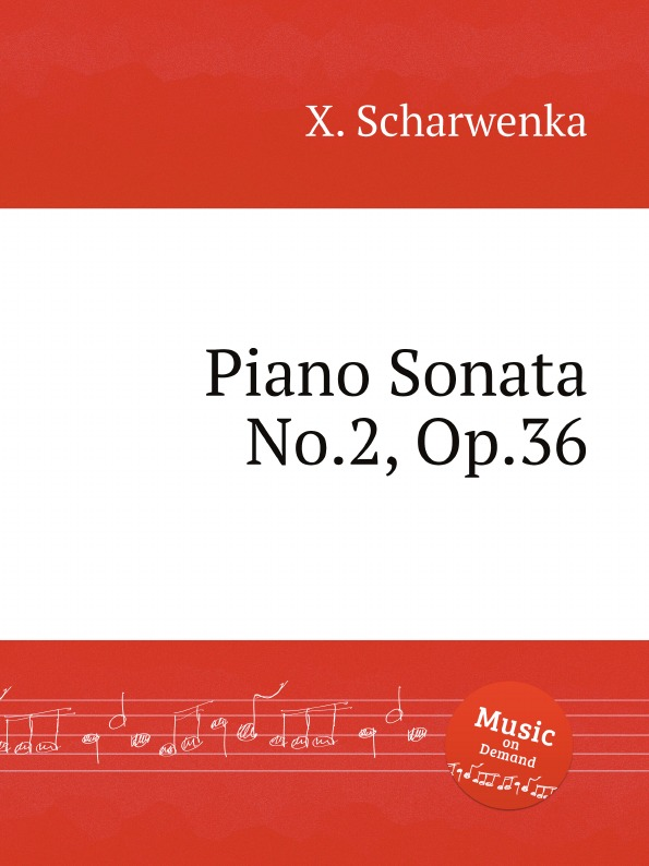 X. Scharwenka Piano Sonata No.2, Op.36 x scharwenka 2 piano pieces op 22