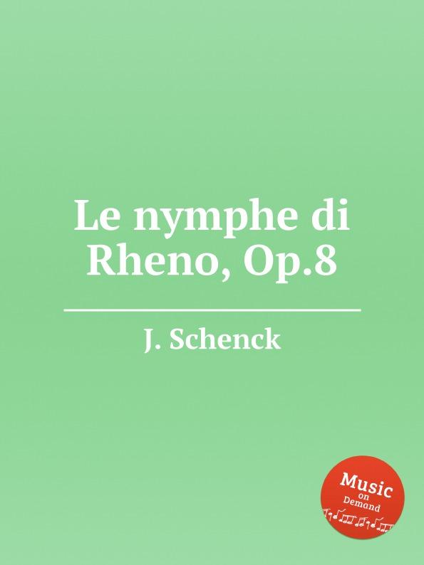 J. Schenck Le nymphe di Rheno, Op.8 j schenck le nymphe di rheno op 8