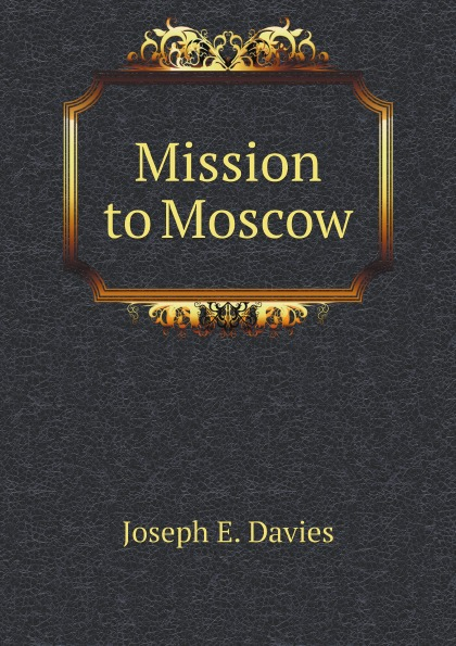 Joseph E. Davies Mission to Moscow