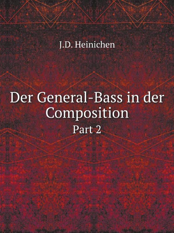 J.D. Heinichen Der General-Bass in der Composition. Part 2 j d heinichen der general bass in der composition part 2