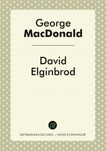 George MacDonald David Elginbrod george macdonald david elginbrod