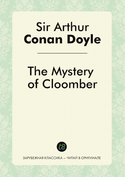 Doyle Arthur Conan The Mystery of Cloomber doyle a c the mystery of cloomber