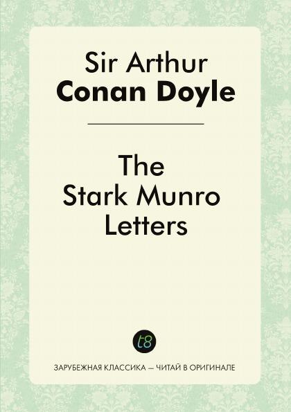 Doyle Arthur Conan The Stark Munro Letters conan doyle a the stark munro letters
