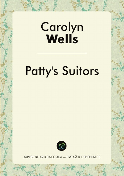 Carolyn Wells Patty.s Suitors wells carolyn patty s suitors