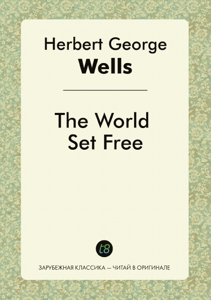H. G. Wells The World Set Free