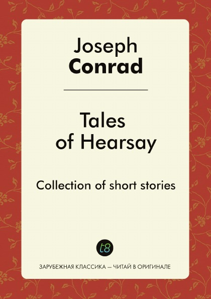 Joseph Conrad Tales of Hearsay. Collection of short stories tales of hearsay
